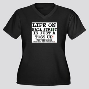 LIFE ON WALL STREET IS JUST A TO Plus Size T-Shirt