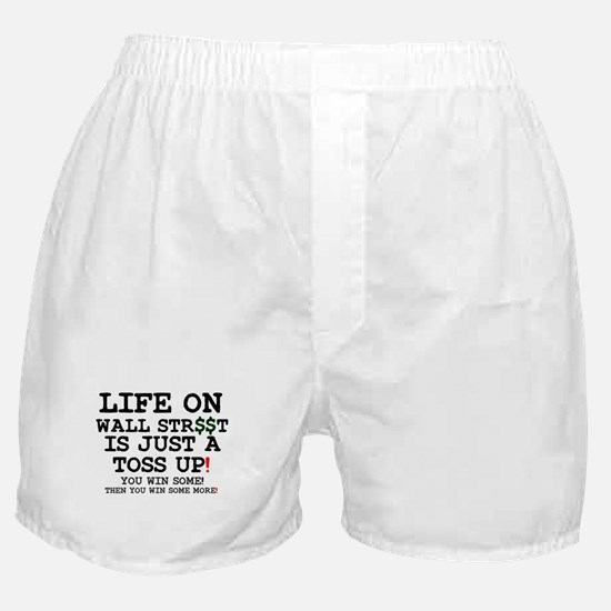 LIFE ON WALL STREET IS JUST A TOSS UP Boxer Shorts