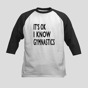 It Is Ok I Know Gymnastics Kids Baseball Jersey