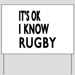 It Is Ok I Know Rugby Yard Sign