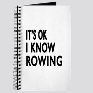 It Is Ok I Know Rowing Journal