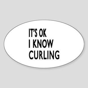 It Is Ok I Know Curling Sticker (Oval)