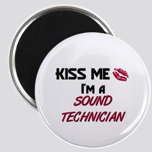 Kiss Me I'm a SOUND TECHNICIAN Magnet