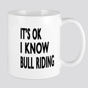 It Is Ok I Know Bull Riding Mug