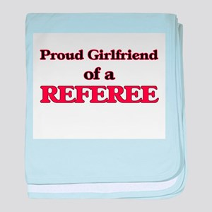Proud Girlfriend of a Referee baby blanket