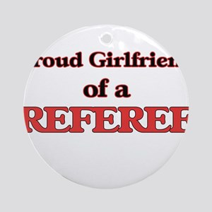 Proud Girlfriend of a Referee Round Ornament