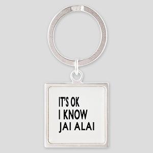 It Is Ok I Know Jai Alai Square Keychain