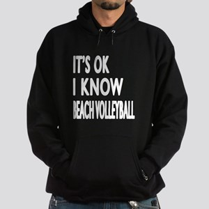 It Is Ok I Know Beach Volleyball Hoodie (dark)