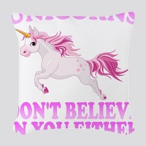 Unicorns Don't Believe In You Woven Throw Pillow