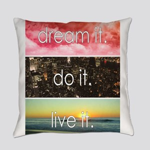 Dream It Do It Live It Everyday Pillow