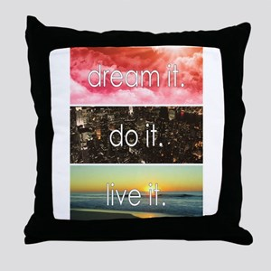 Dream It Do It Live It Throw Pillow