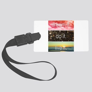 Dream It Do It Live It Large Luggage Tag