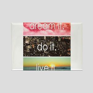 Dream It Do It Live It Magnets