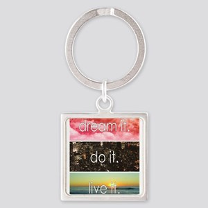 Dream It Do It Live It Keychains