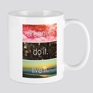 Dream It Do It Live It Mugs
