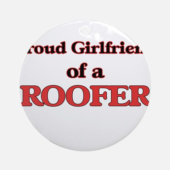 Proud Girlfriend of a Roofer Round Ornament