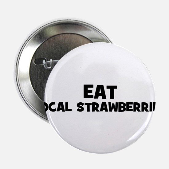 eat local strawberries Button
