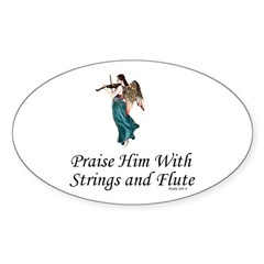 Praise Him With Strings and Flute Oval Decal