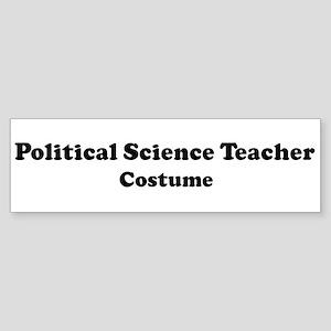 Political Science Teacher cos Bumper Sticker