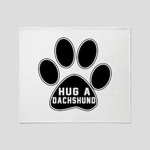 Hug A Dachshund Dog Throw Blanket