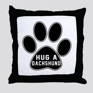 Hug A Dachshund Dog Throw Pillow