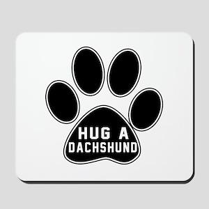 Hug A Dachshund Dog Mousepad