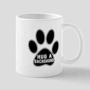 Hug A Dachshund Dog Mug