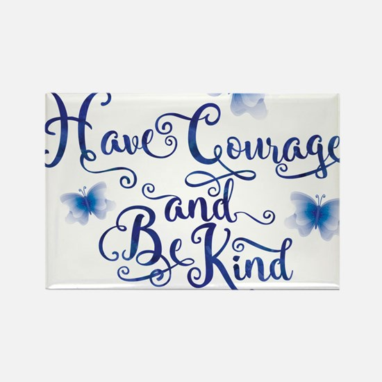 Have Courage Magnets