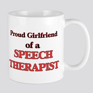 Proud Girlfriend of a Speech Therapist Mugs