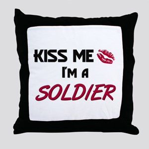 Kiss Me I'm a SOLDIER Throw Pillow