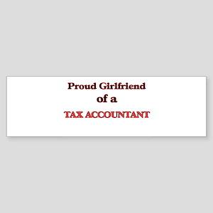 Proud Girlfriend of a Tax Accountan Bumper Sticker