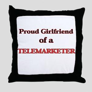 Proud Girlfriend of a Telemarketer Throw Pillow