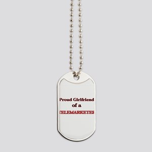 Proud Girlfriend of a Telemarketer Dog Tags