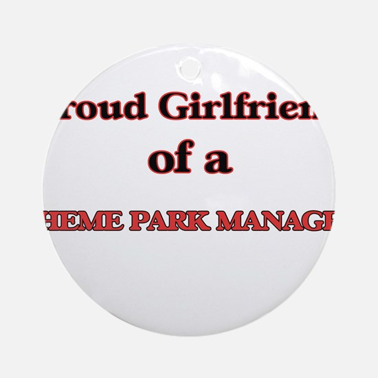 Proud Girlfriend of a Theme Park Ma Round Ornament
