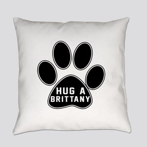 Hug A Brittany Dog Everyday Pillow