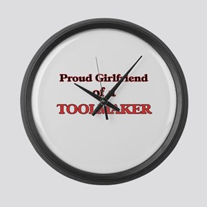Proud Girlfriend of a Toolmaker Large Wall Clock