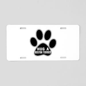 Hug A Boston Terrier Dog Aluminum License Plate
