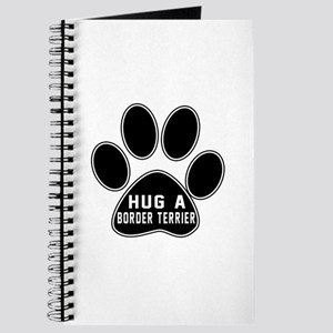 Hug A Border Terrier Dog Journal