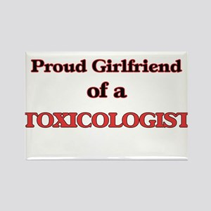 Proud Girlfriend of a Toxicologist Magnets