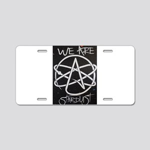 We Are Stardust Aluminum License Plate