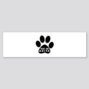 Hug An Akita Dog Sticker (Bumper)