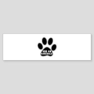 Hug An Airedale Dog Sticker (Bumper)