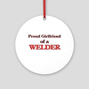 Proud Girlfriend of a Welder Round Ornament