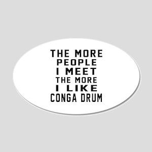 I Like More Conga drum 20x12 Oval Wall Decal