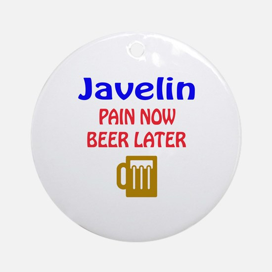 Javelin throw Pain now Beer later Round Ornament