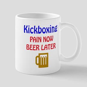 Kick Boxing Pain now Beer later Mug