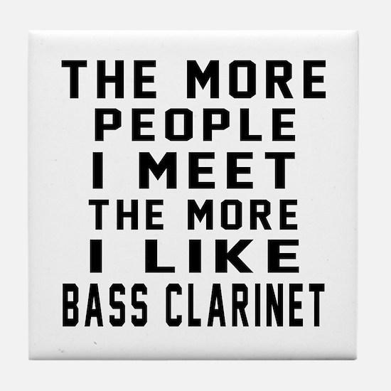 I Like More Bass Clarinet Tile Coaster