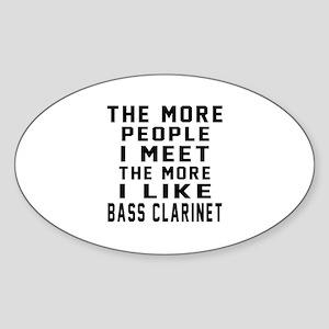 I Like More Bass Clarinet Sticker (Oval)