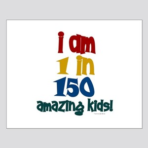"""""""I Am 1 In 150"""" 1 Small Poster"""