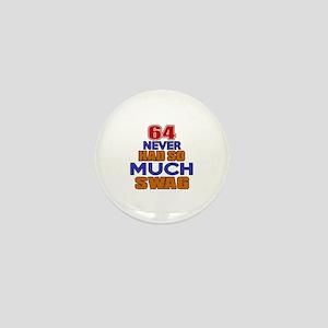 64 Never Had So Much Swag Mini Button
